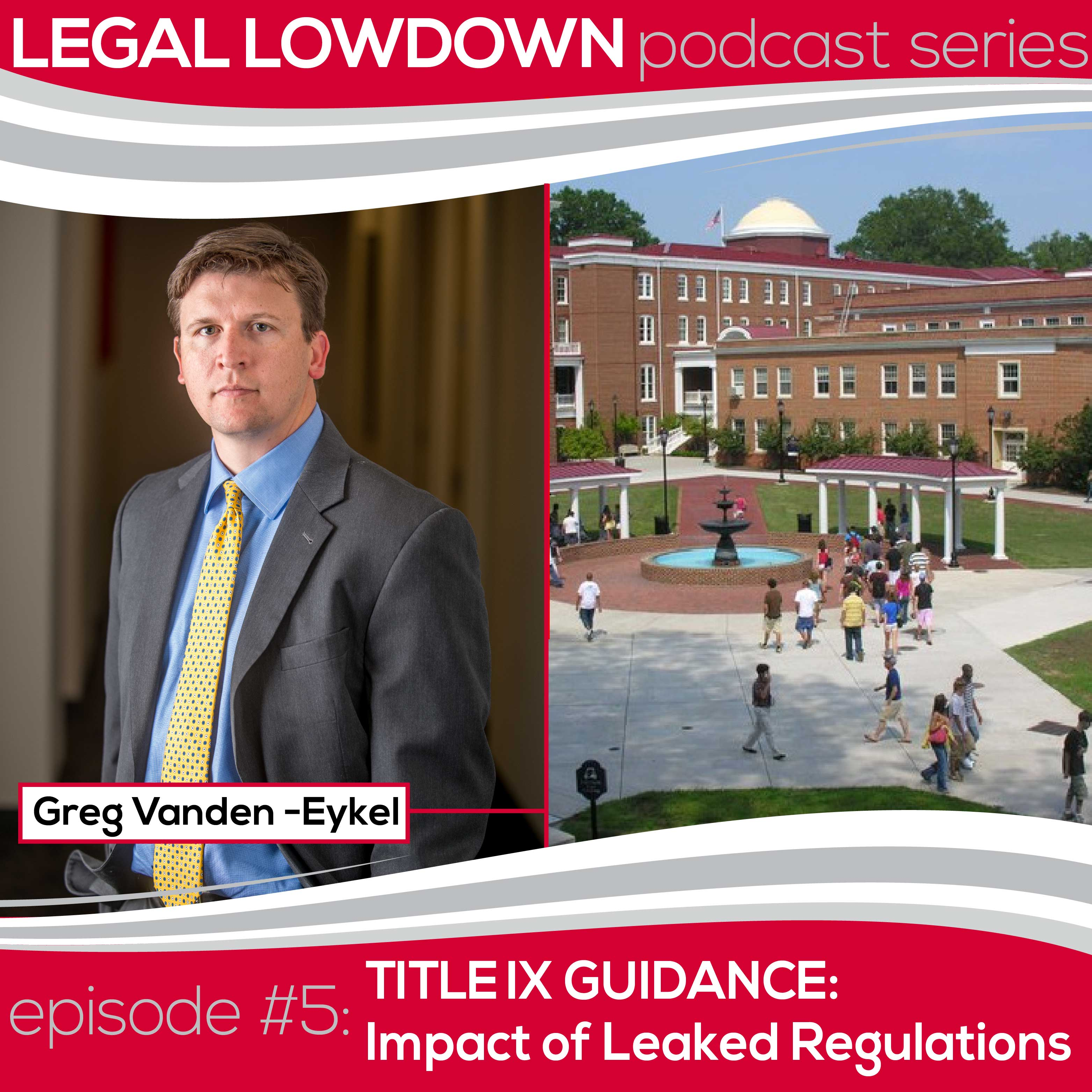 Legal Lowdown Podcast – Episode #5 – Title IX Guidance: Impact of Leaked Regulations