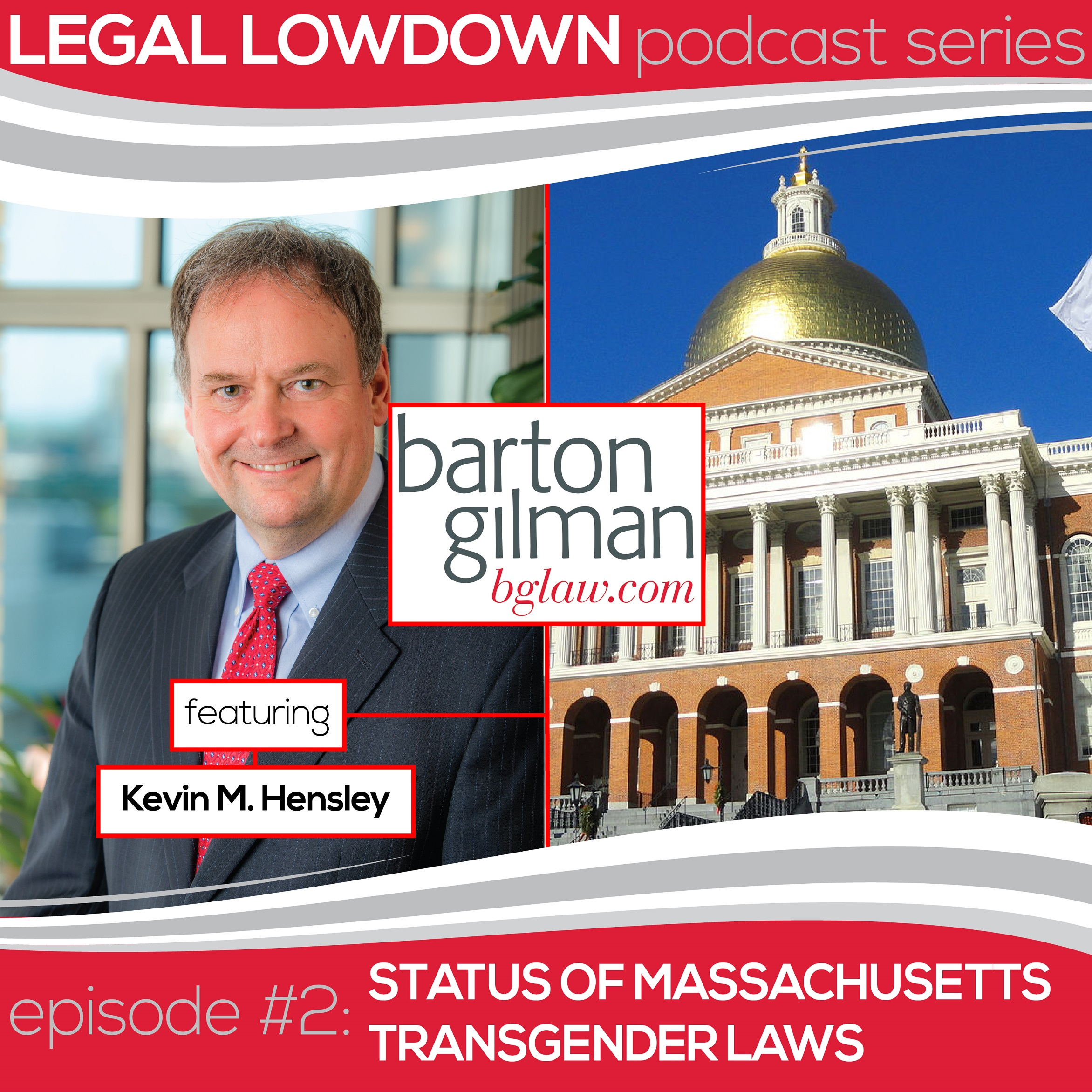 Legal Lowdown Podcast – Episode #2 – Status of Massachusetts Transgender Laws