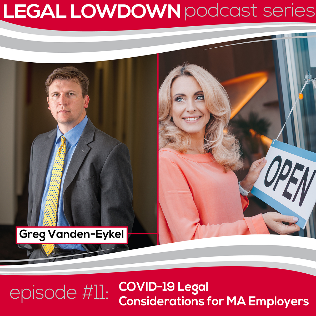 Legal Lowdown Podcast – Episode #11 – COVID-19 Legal Considerations for MA Employers