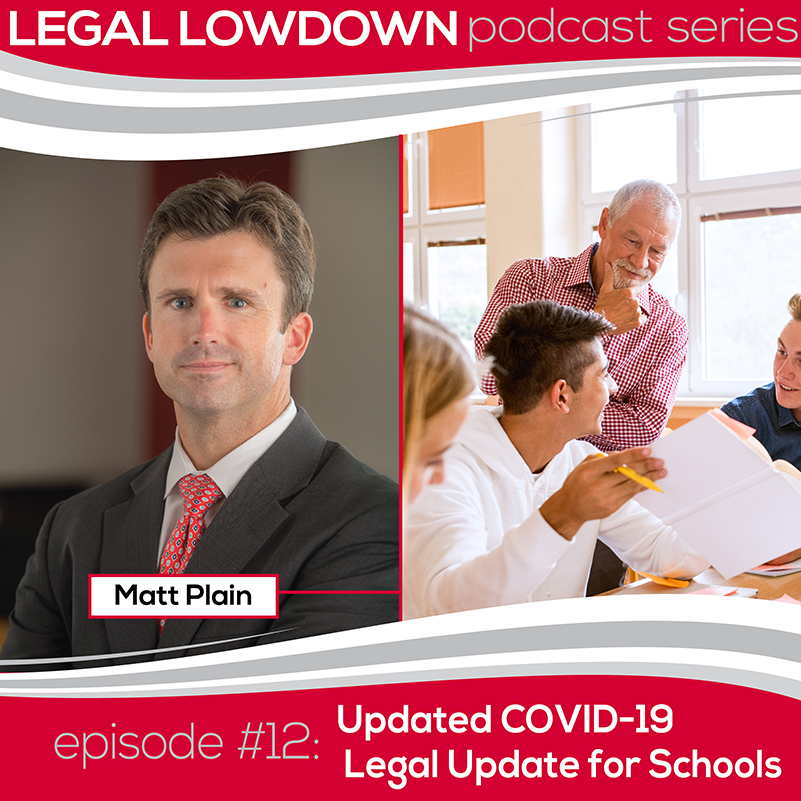 Legal Lowdown Podcast – Episode #12 – Updated COVID – 19 Legal Considerations For Schools