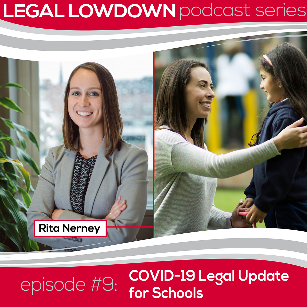 Legal Lowdown Podcast – Episode #9 – COVID-19 Legal Update for Schools