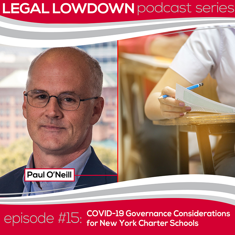 Legal Lowdown Podcast – Episode #15: COVID-19 Governance Considerations for New York Charter Schools