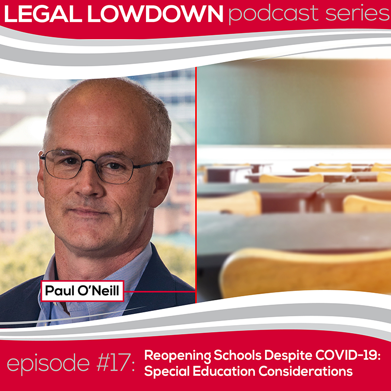 Legal Lowdown Podcast – Episode #17 – Reopening Schools Despite COVID-19: Special Education Considerations