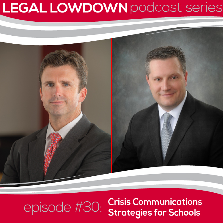 Legal Lowdown Podcast – Episode #30 – Crisis Communications Strategies for Schools